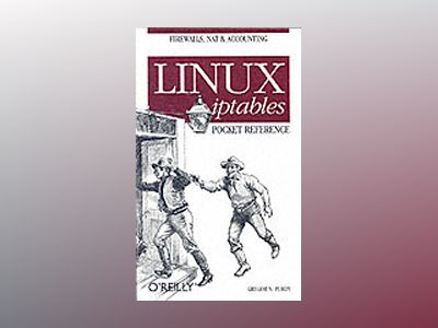 Linux iptables Pocket Reference av Purdy