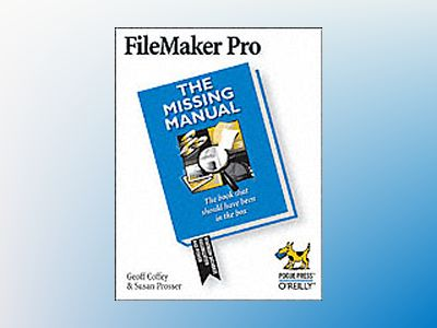 Filemaker Pro 8: The Missing Manual av Coffey