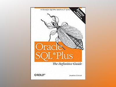 Oracle SQL*Plus The Definitive Guide av Gennick