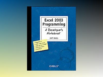 Excel 2003 Programming A Developer's Notebook av Webb