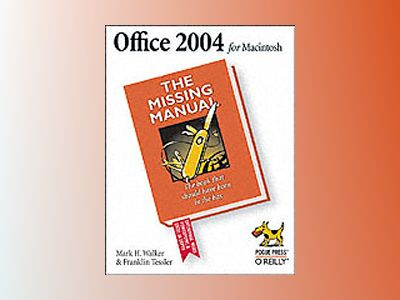 Office 2004 for Macintosh: The Missing Manual av Walker