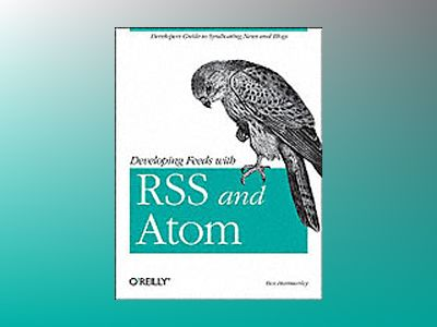 Developing Feeds with RSS and Atom av Hammersley