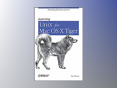 Learning Unix for Mac OS X Tiger av Taylor