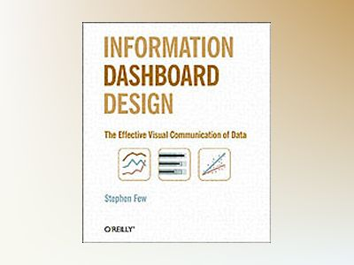 Information Dashboard Design av Few
