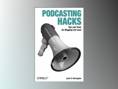 Podcasting Hacks av Herrington