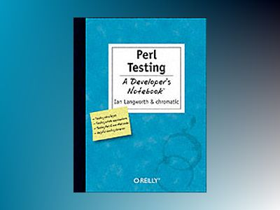 Perl Testing A Developer's Notebook av Langworth