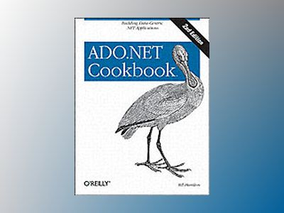 ADO.NET 3.5 Cookbook, 2E av Bill Hamilton