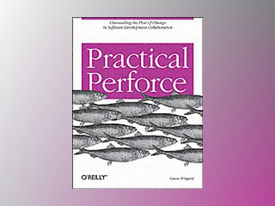 Practical Perforce av Wingerd