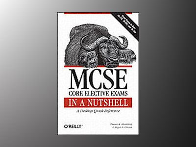 MCSE Core Elective Exams in a Nutshell av Bhardwaj