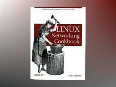 Linux Networking Cookbook av Schroder