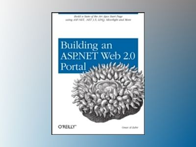 Building a Web 2.0 Portal with ASP.NET 3.5 av Omar AL Zabir