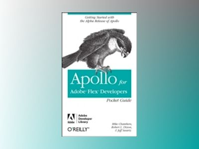 Apollo for Adobe Flex Developers Pocket Guide av Chambers