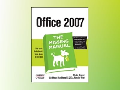 Office 2007: The Missing Manual av Grover