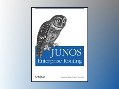 JUNOS Enterprise Routing av Doug Marschke