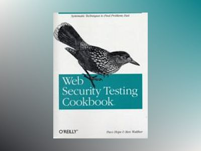 Web Security Testing Cookbook av Paco Hope