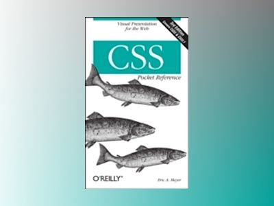 CSS Pocket Reference, 3E av Meyer
