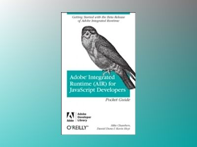 Adobe Integrated Runtime (AIR) for JavaScript Developers Pocket Guide av Chambers