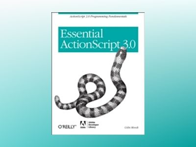 Essential ActionScript 3.0 av Moock