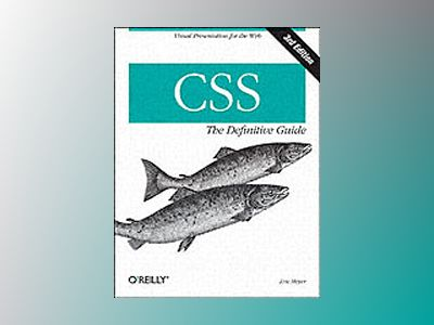CSS: The Definitive Guide av Meyer