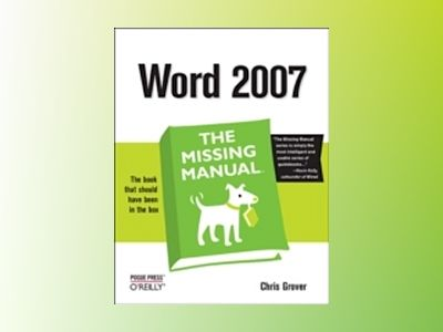 Word 2007: The Missing Manual av Grover