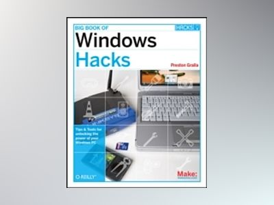 Big Book of Windows Hacks av Gralla