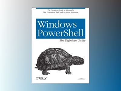 Windows PowerShell Cookbook av Holmes