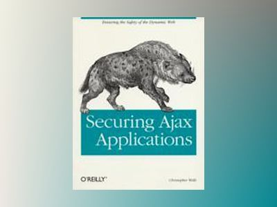 Securing Ajax Applications av Wells