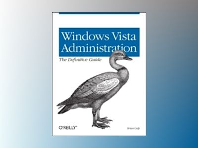 Windows Vista Administration: The Definitive Guide av Culp