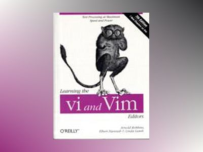Learning the vi and Vim Editors, 7E av Arnold Robbins