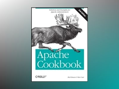 Apache Cookbook, 2E av Rich Bowen
