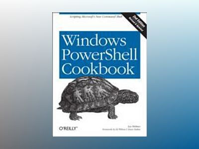 Windows PowerShell Cookbook av Lee Holmes