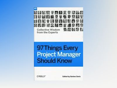 97 Things Every Project Manager Should Know av Barbee Davis