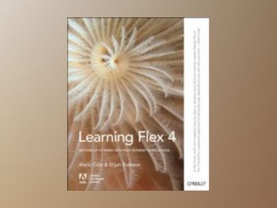 Learning Flex 4 av Alaric Cole