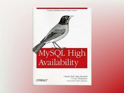 MySQL High Availability av Charles Bell