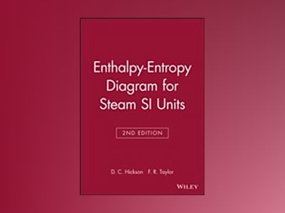 Enthalpy-entropy diagram for steam:s.i.units av F. Taylor