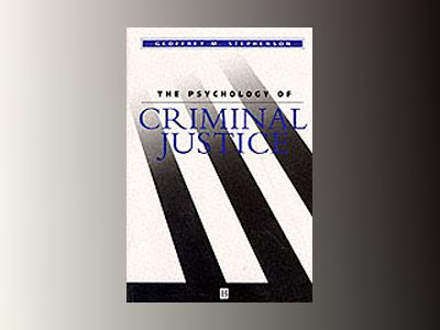 Psychology of criminal justice av Geoffrey Stephenson