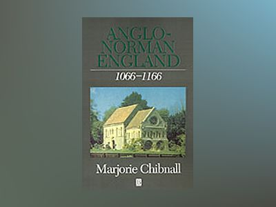 Anglo-norman england, 1066-1166 av Marjorie Chibnall