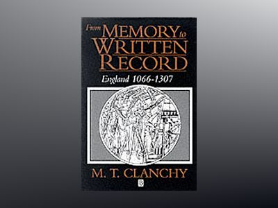 From memory to written record - england, 1066-1307 av M.t. Clanchy