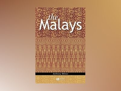 The Malays av Anthony Milner
