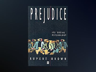 Prejudice - its social psychology av Rupert Brown