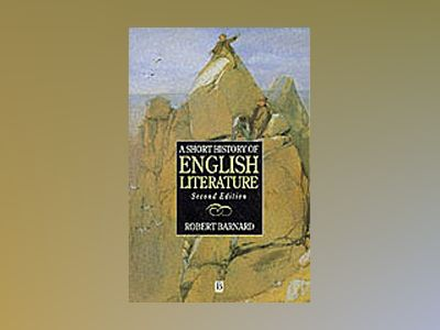 Short history of english literature av Robert Barnard