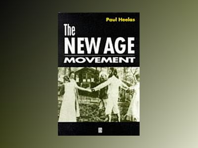 New age movement - religion, culture and society in the age of postmodernit av Paul Heelas