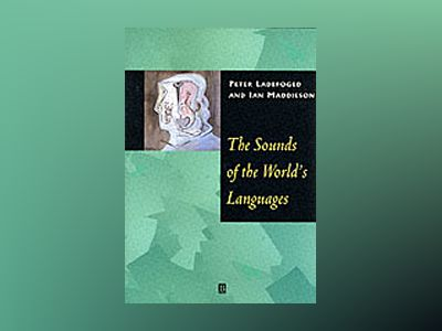 Sounds of the worlds languages av Ian Maddieson