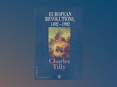 European revolutions, 1492-1992 av Charles Tilly
