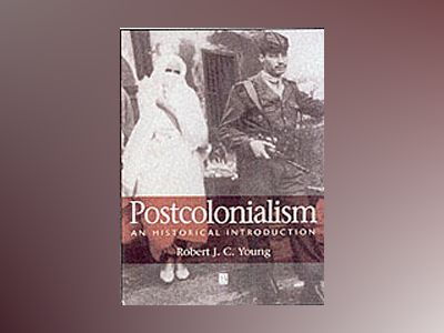 Postcolonialism: An Historical Introduction av Robert Young
