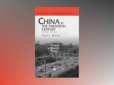 China in the twentieth century av Paul Bailey