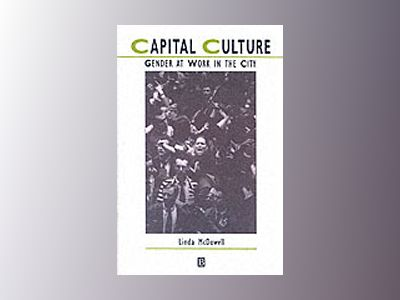 Capital culture - gender at work in the city av Linda McDowell