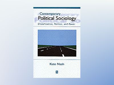 Contemporary political sociology - globalization, politics and power av Kate Nash