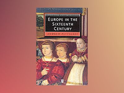 Europe in the sixteenth century av Dr. Andrew Pettegree