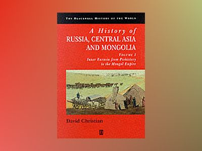 History of russia, central asia and mongolia av David Christian